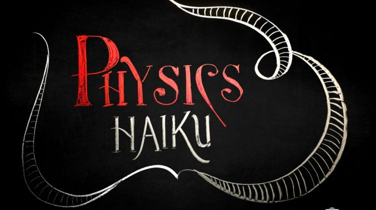 physics haiku
